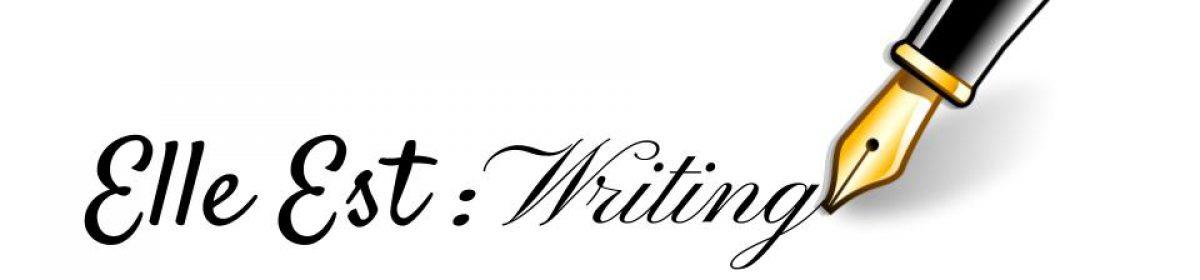 Elle Est: Writing